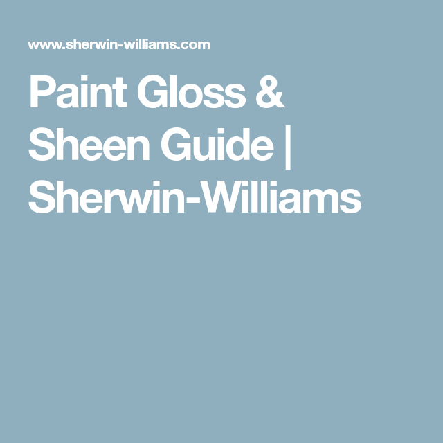 Paint Gloss Sheen Guide Sherwin Williams With Images Paint