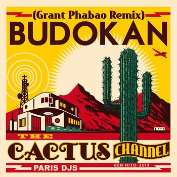Budokan (Grant Phabao Remix) - The Cactus Channel. Groovy baby.
