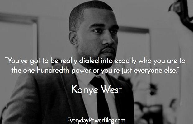 40 Kanye West Quotes On Life Love And Billionaire Status Kanye West Quotes Rapper Quotes Inspirational Quotes