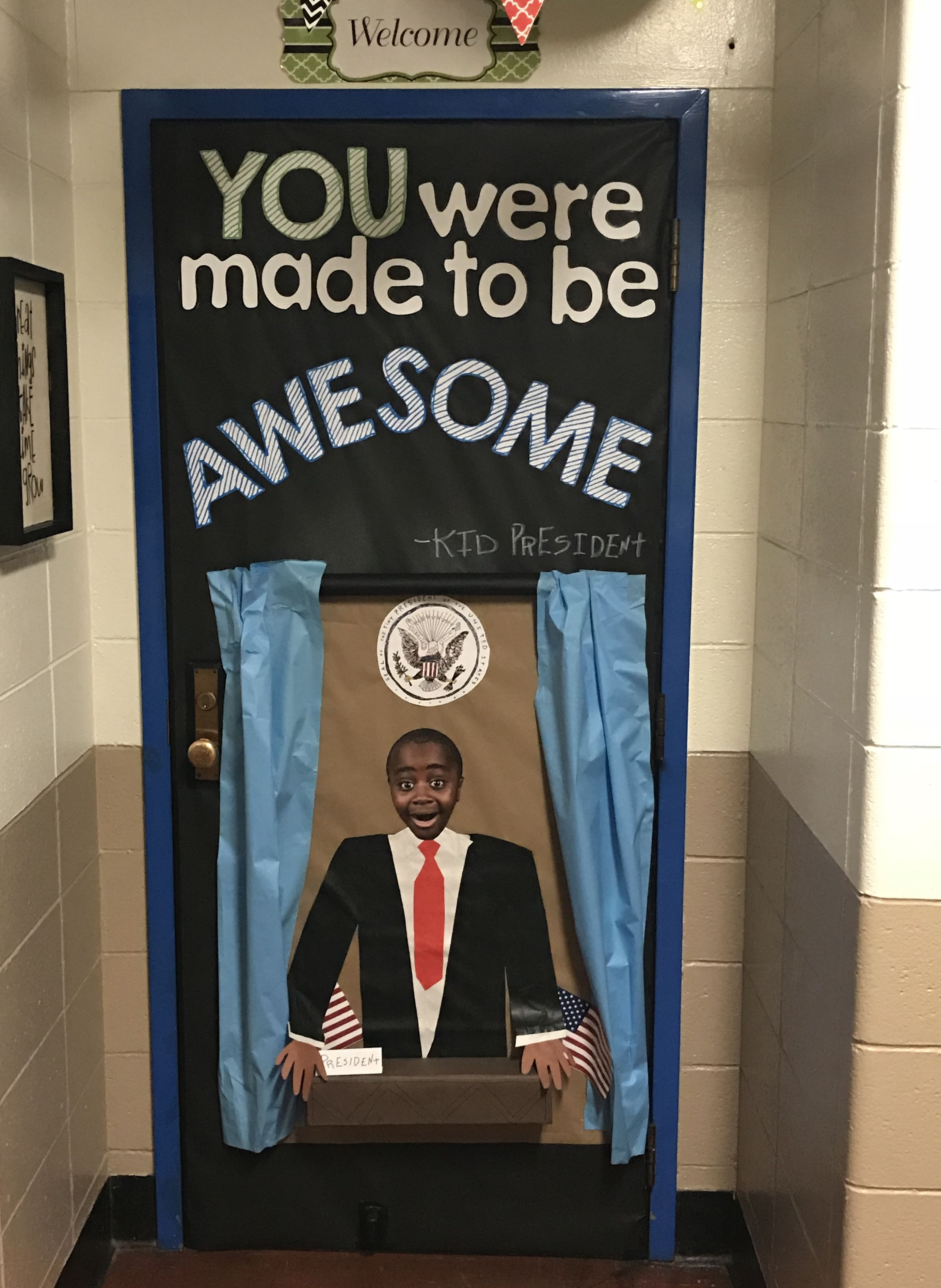 My Kid President Inspired Classroom Door Just In Time For Map Testing Kid President Kid President Quotes Classroom Transformation