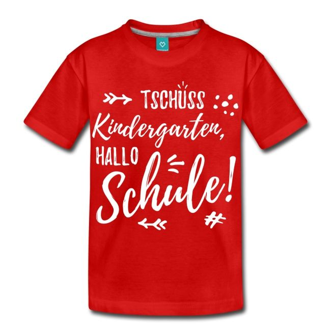 Tschuss Kindergarten Hallo Schule Weiss Kinder Premium T Shirt Schule Geschenk Einschulung Kindergarten