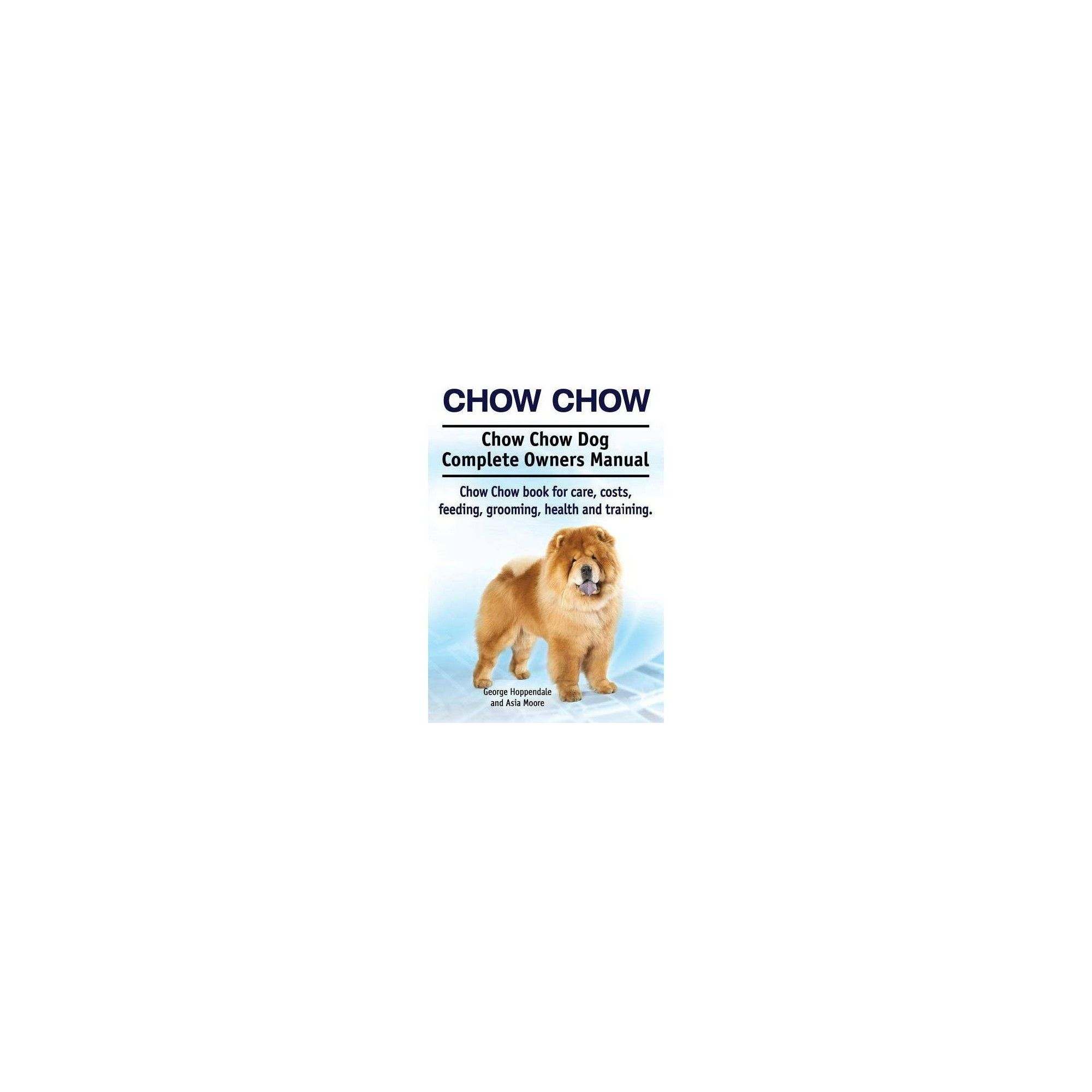 Chow Chow Chow Chow Dog Complete Owners Manual Chow Chow Book