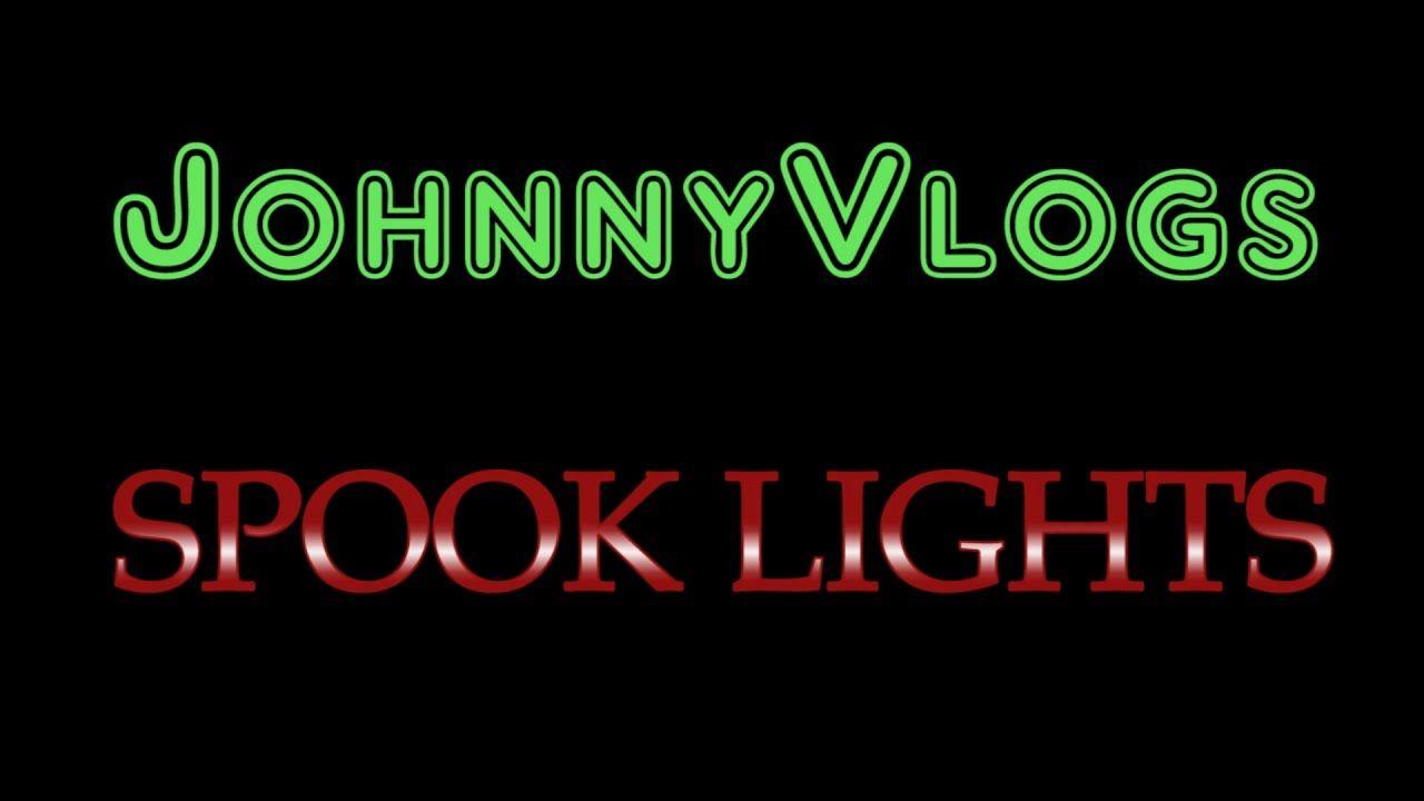 JohnnyVlogs: Spook Lights
