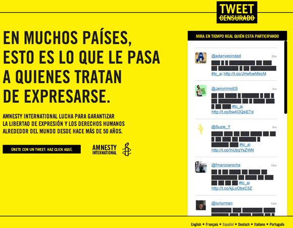 """Campaña de Amnistía Internacional que permite a los usuarios crear mensajes de twitter, emulando estar censurados en su línea de tiempo. Al final del """"tweet censurado"""" hay un enlace que lleva a los usuarios al sitio web, donde encontrarán la frase: """"En muchos países, esto es lo que le sucede a aquellos que tratan de expresarse""""."""