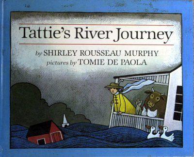 Tattie's River Journey, written by Shirley Rousseau Murphy, illustrated by Tomie Depaola