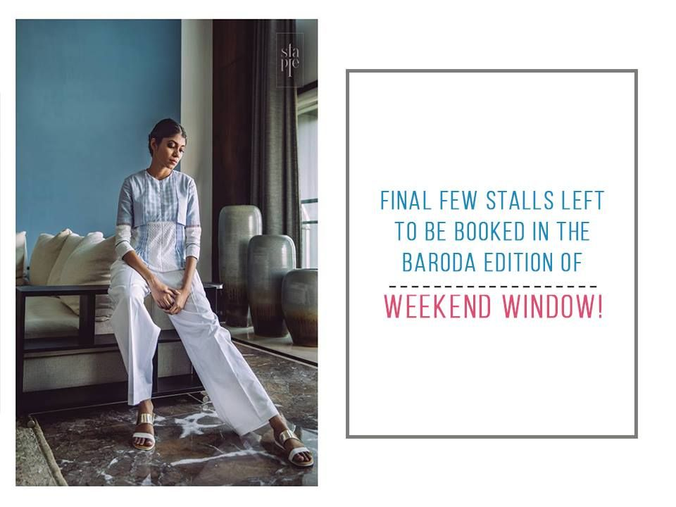 Final Few Stalls Left In The Baroda Edition Of Weekendwindow Exhibition Workshops Fashion Food Lifestyle Accessories Vogue Wedding Wedding Styles Baroda