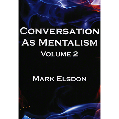 Conversation As Mentalism Vol 2 By Mark Elsdon The First Ingredient In Conversation Is Truth The Next Good Sense The Third Good Hum Magic Book Books Marks