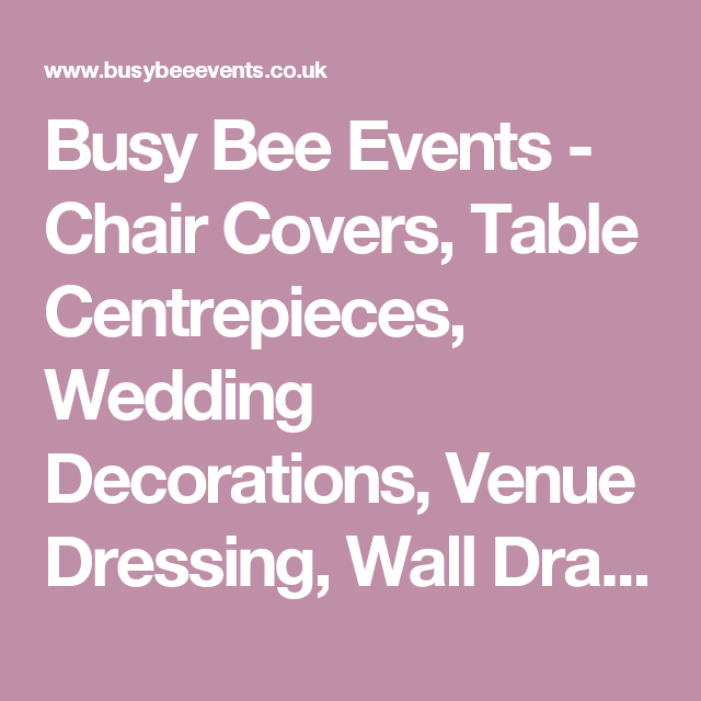 chair covers for weddings basingstoke outdoor amazon busy bee events table centrepieces wedding decorations venue dressing