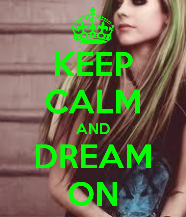KEEP CALM AND DREAM ON - KEEP CALM AND CARRY ON Image Generator - brought to you by the Ministry of Information