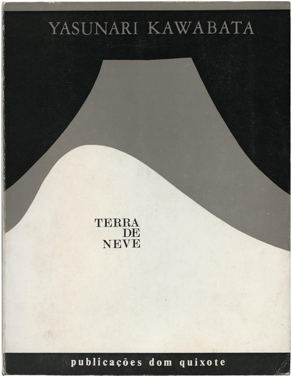 """""""Terra de neve"""", Yasunari Kawabata, Publicações Dom Quixote,design Lima de Freitas, 1968"""