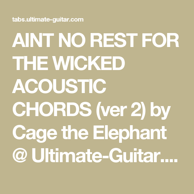 Aint No Rest For The Wicked Acoustic Chords Ver 2 By Cage The