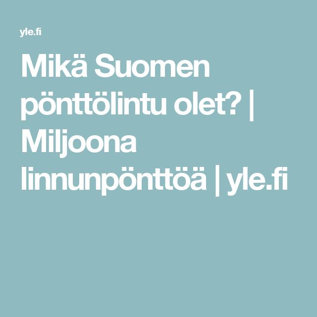 Mikä Suomen pönttölintu olet? | Miljoona linnunpönttöä | yle.fi