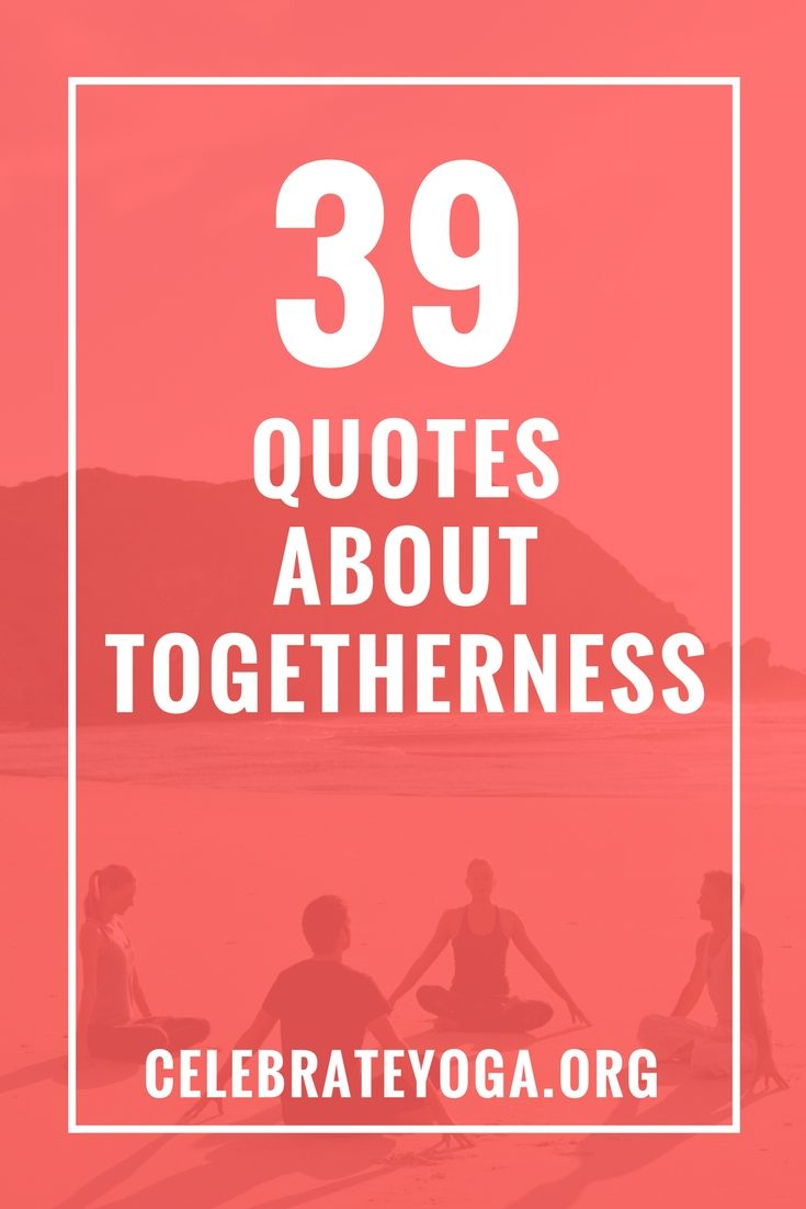 quotes about togetherness human connection
