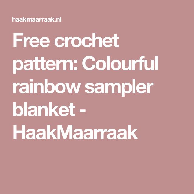 Free crochet pattern: Colourful rainbow sampler blanket - HaakMaarraak