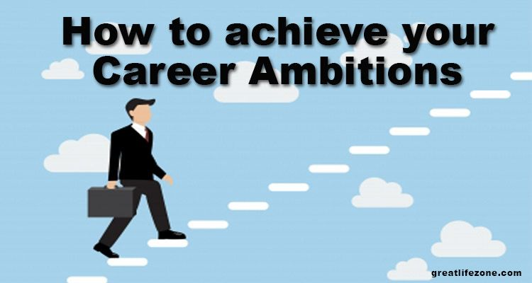 How To Achieve Your Career Aspirations Insightful Article By HR