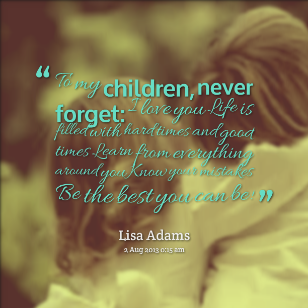 Love My Children Quotes Be The Best You Can Be  Children Quotes  Pinterest