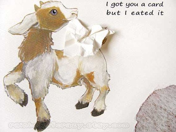 Goat Greeting Card I Got You A Card But I Eated It By