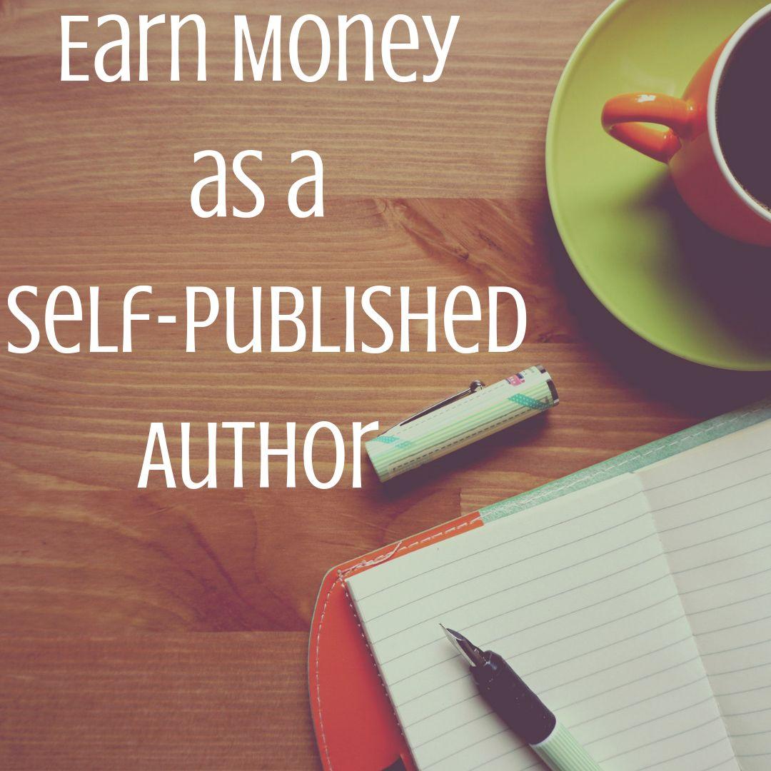 Make money as a selfpublished author self publishing
