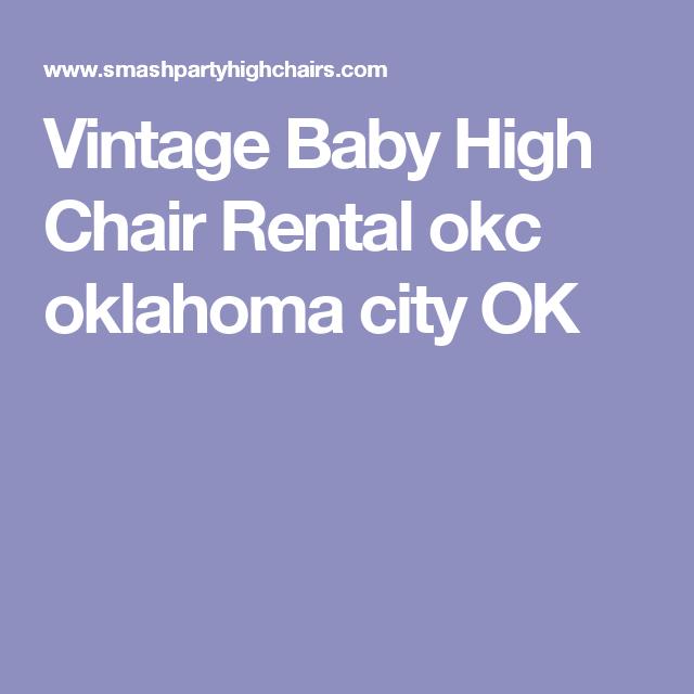 Prime Vintage Baby High Chair Rental Okc Oklahoma City Ok Forskolin Free Trial Chair Design Images Forskolin Free Trialorg