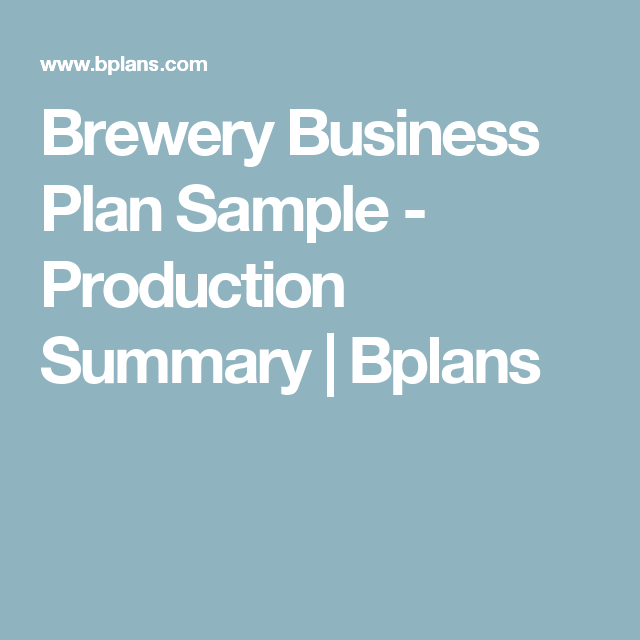Brewery Business Plan Sample Production Summary Bplans New