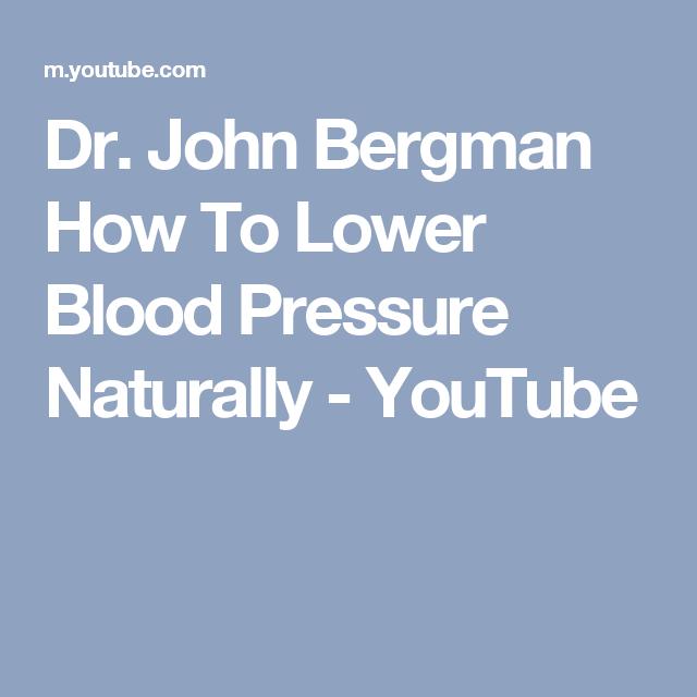 Dr  John Bergman How To Lower Blood Pressure Naturally