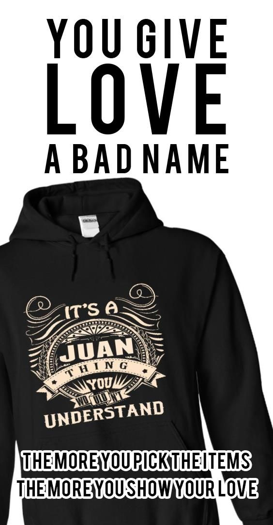 JUAN .Its a JUAN Thing You Wouldnt Understand - T Shirt, Hoodie, Hoodies, Year,Name, Birthday