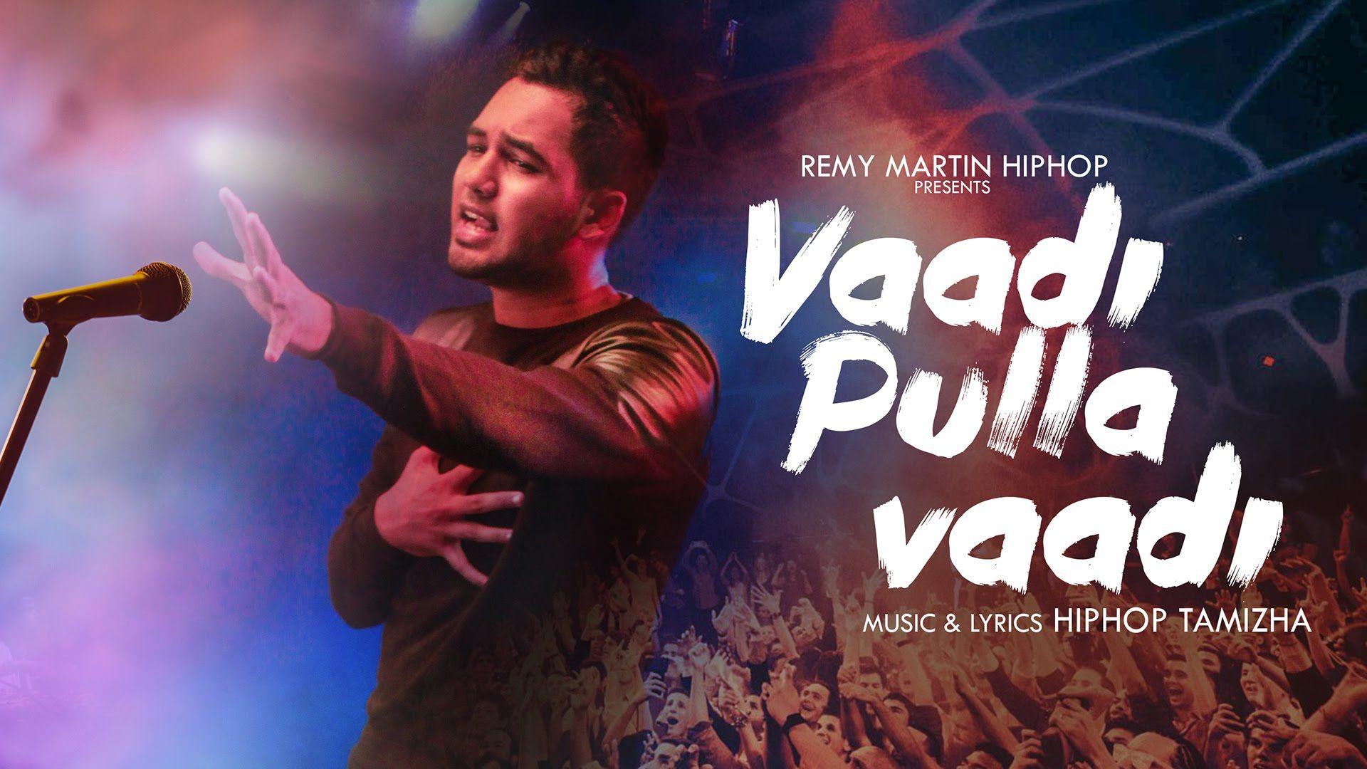 Hiphop Tamizha Vaadi Pulla Vaadi Official Music Video Youtube Videos Music Music Videos Album Songs