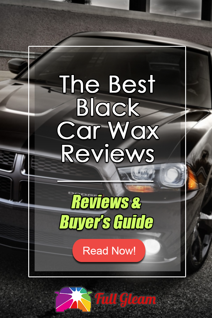 9 Best Wax For Black Cars In 2019 Product Review Buying Guide