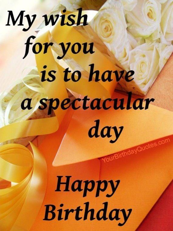 Spectular Birthday Birthdays Pinterest Birthday Wishes