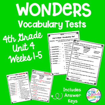 Wonders Vocabulary Tests 4th Grade Unit 4 Weeks 1-5 ...