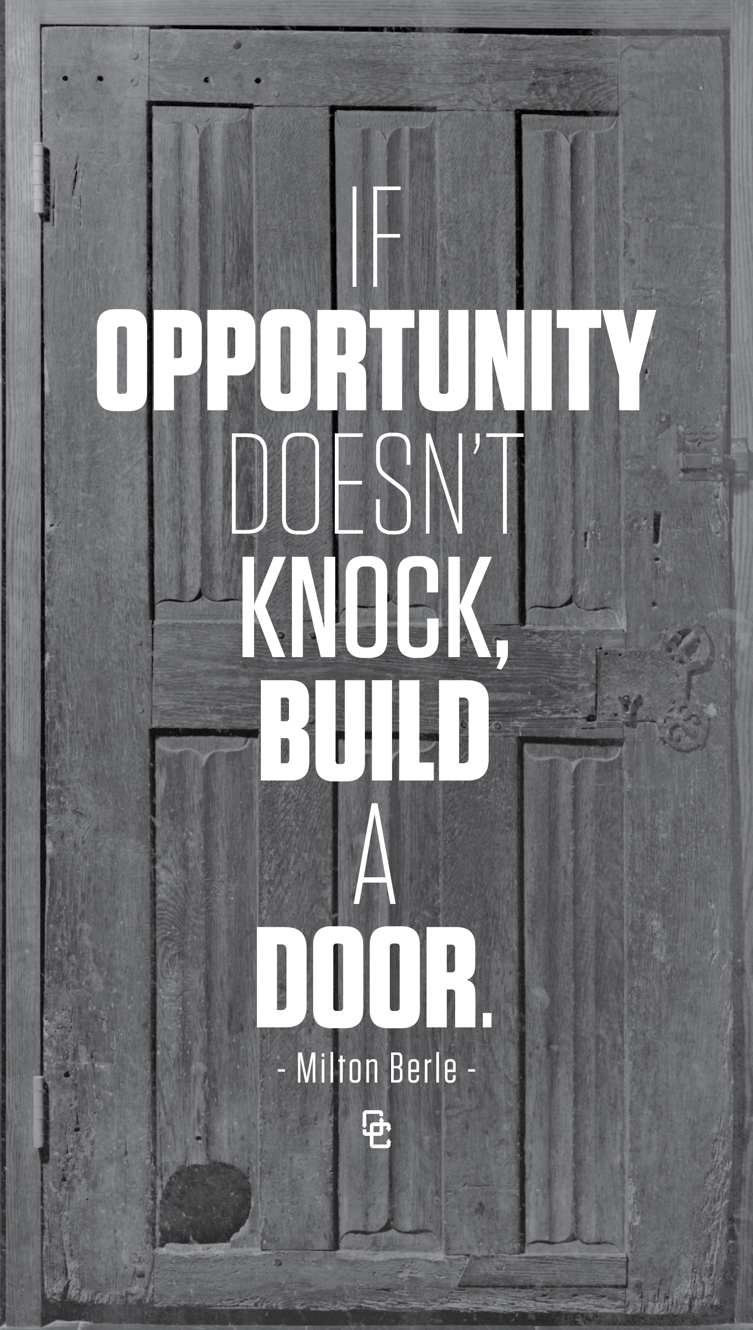 If Opportunity Doesnt Knock Build A Door Miltonberle