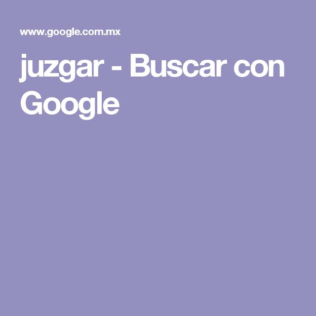 juzgar - Buscar con Google
