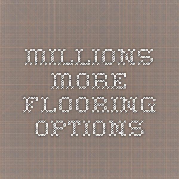 Millions More Flooring Options