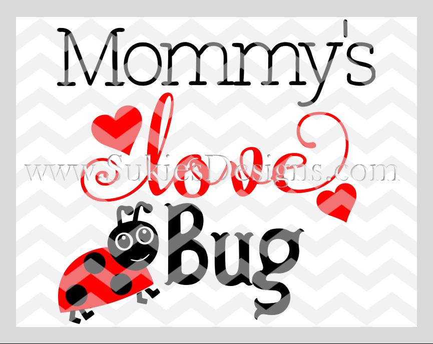 Download Mommy's Love Bug DIGITAL DOWNLOAD- SVG,DXF, PNG | Cricut ...