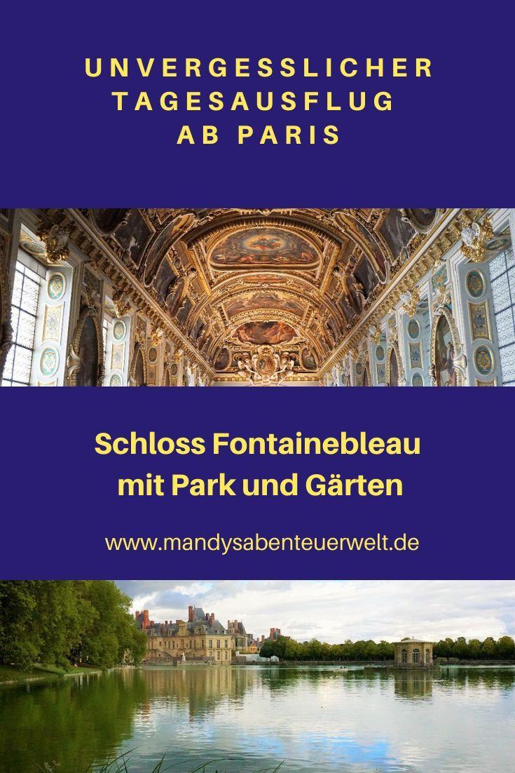 Schloss Fontainebleau Mit Park Und Garten Unvergesslicher Tagesausflug Ab Paris In 2020 Tagesausflug Ausflug Paris
