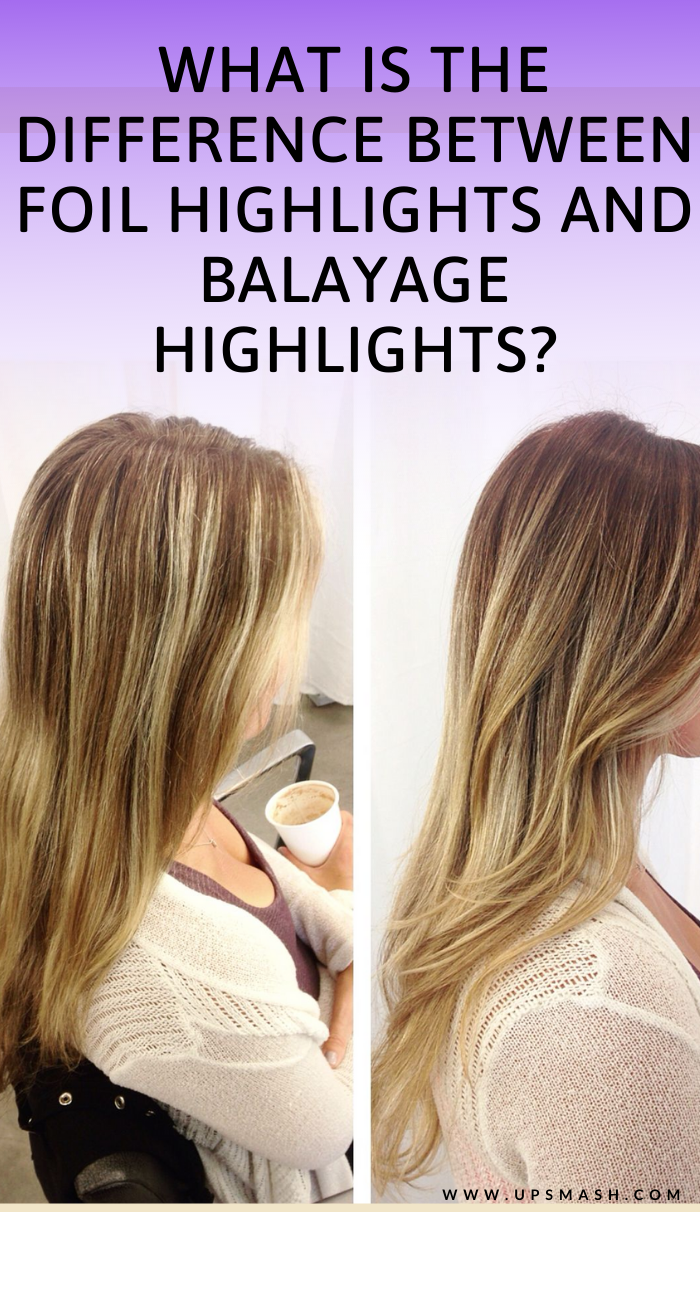 What Is The Difference Between Foil Highlights And Balayage Highlights Balayage Highlights Balayage Foil Highlights