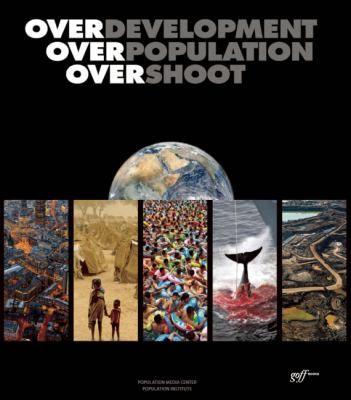 Overdevelopment, overpopulation, overshoot / edited by Tom Butler / 9781939621238 / 12/28/15