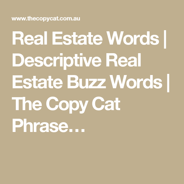 Real Estate Words | Descriptive Real Estate Buzz Words | The Copy