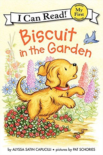 Biscuit in the Garden (My First I Can Read) by Alyssa Satin Capucilli
