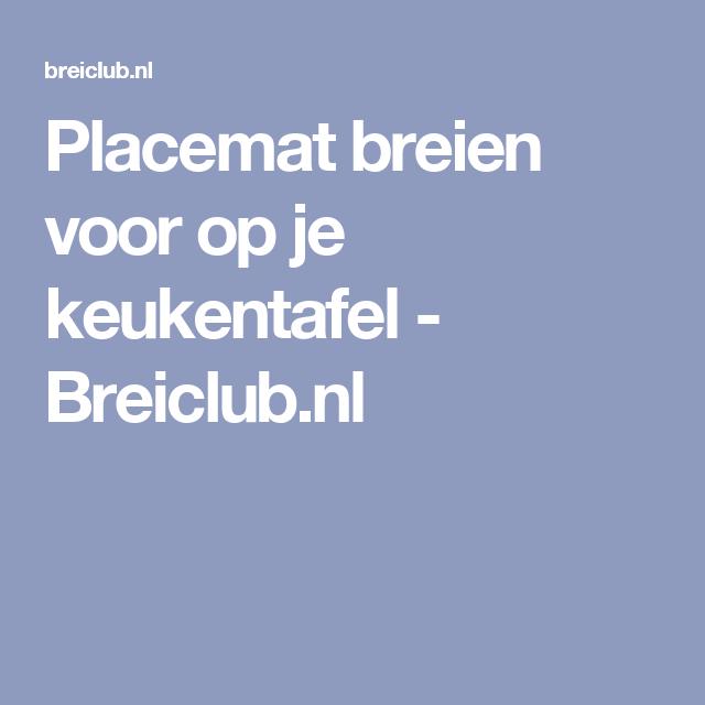 Placemat breien voor op je keukentafel - Breiclub.nl
