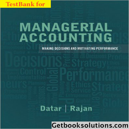 Test bank for managerial accounting decision making and motivating test bank for managerial accounting decision making and motivating performance edition by datar and rajan solutions manual and test bank for textbooks fandeluxe Gallery