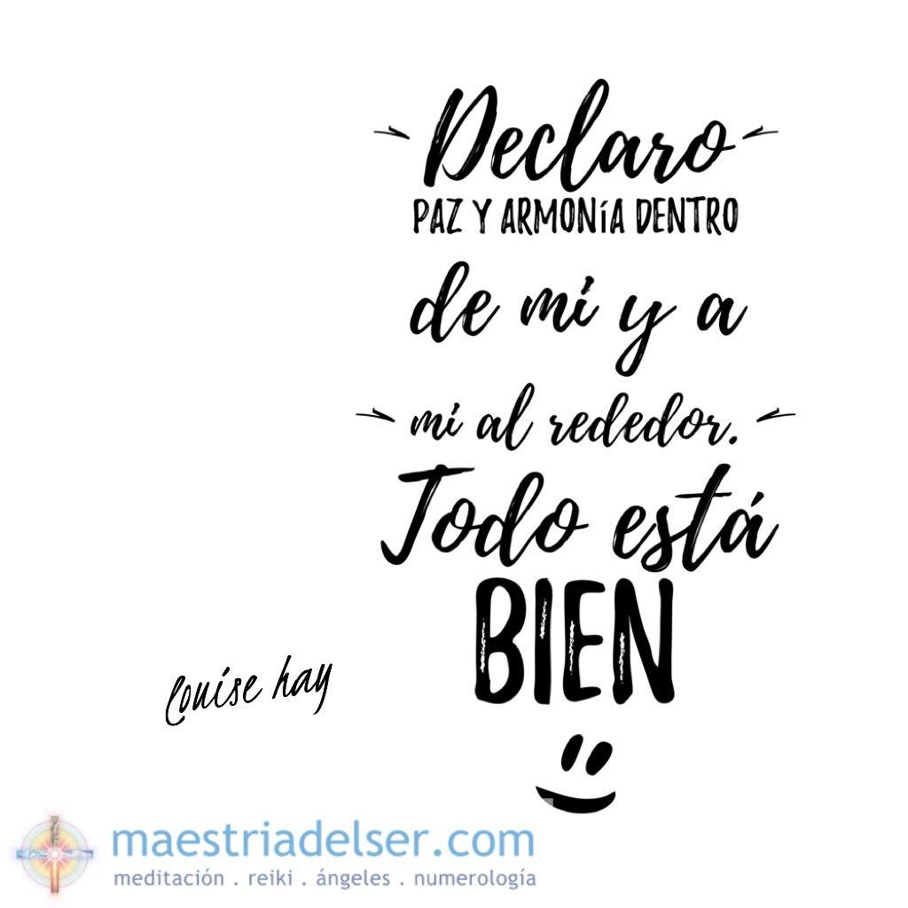 #decretolouisehay #louisehay #declaro #paz#armonía #todoestábien #maestriadelser
