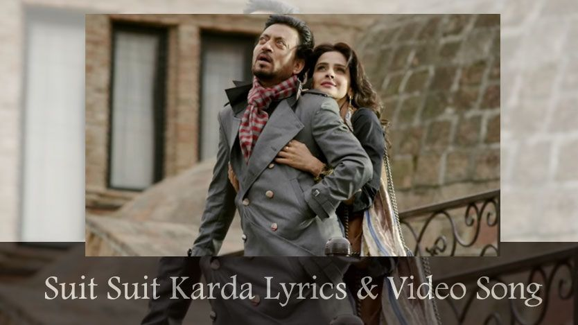 Suit Suit Lyrics Video Wiki Song Hindi Medium Irrfan Khan