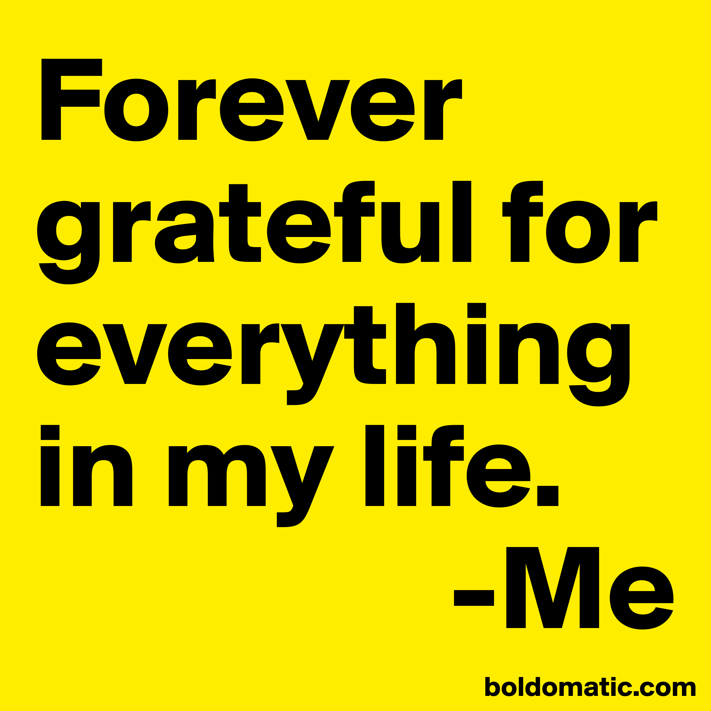 Thankful Of Life Quotes: GRATEFUL Forever Grateful For Everything In My