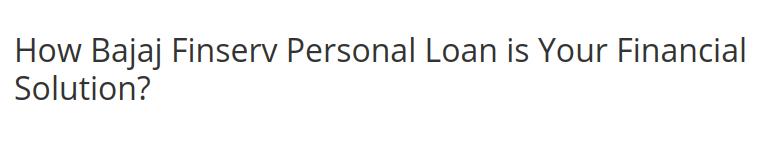 How Bajaj Finserv Personal Loan Is Your Financial Solution In 2020 Personal Loans Loan Financial