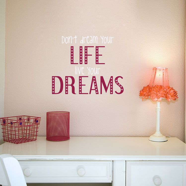Live Your Dreams Quotes Wall Decals Stickers Graphics Sweet - Custom vinyl wall decals sayings for homecustom wall decal quotes custom wall quote two colors decal
