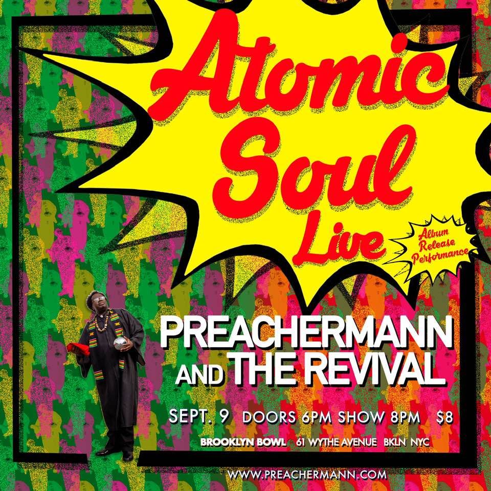 3 Days Away Sept 9th Preachermann Album Release Party Come Celebrate Preachermann The Revival S New Album Atomic Soul At Brooklyn Bowl Revival Brooklyn