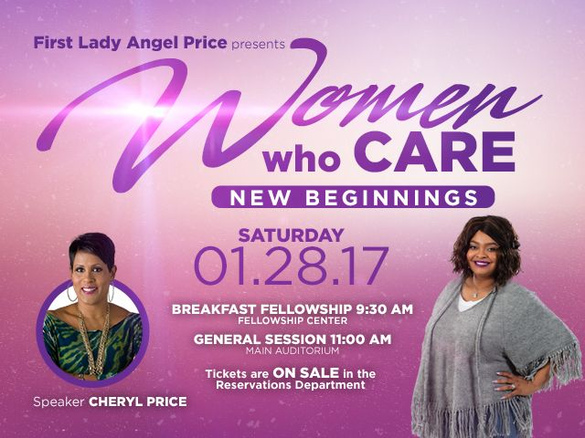 First Lady Angel presents Women Who Care on Saturday, January 28th at 9:30AM. It's their year of New Beginnings, so join them for a Southern Breakfast at 9:30AM in the Fellowship Center followed by a talk by our very own, Cheryl Price at 11:00am in the Main Auditorium. Get your tickets now because this event is known to sell out! Tickets are on sale in the Reservations Department. #wwc #womenwhocare #newbeginnings