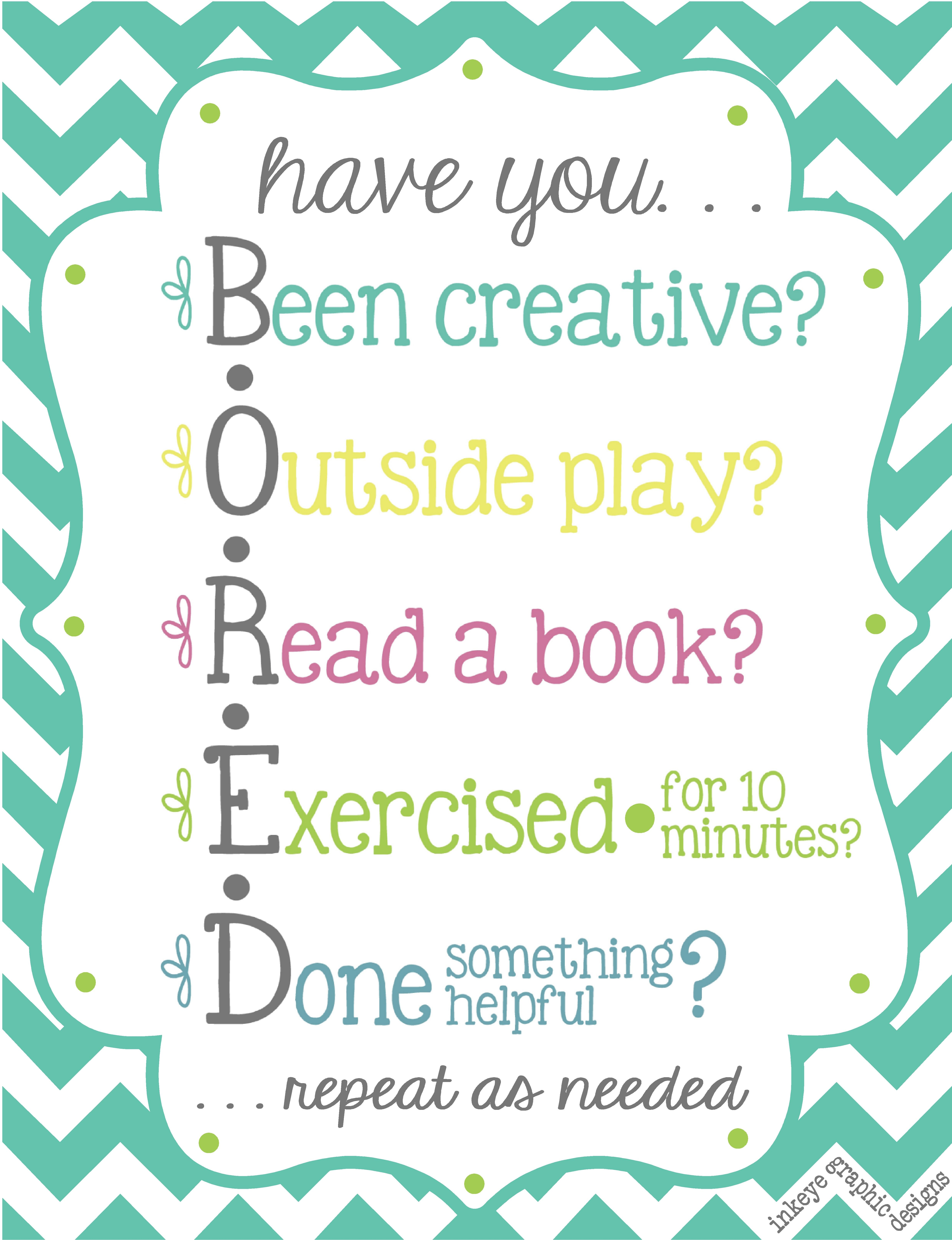 Are you bored?  Don't ask mom until you try these!  A cute poster / kid's chart crafted by Inkeye Graphic Designs (original source of wording unknown).  Prints on 8.5 x 11