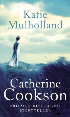 Shop for Katie Mulholland by Catherine Cookson including